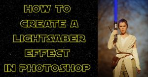 Lightsaber Effect in Photoshop