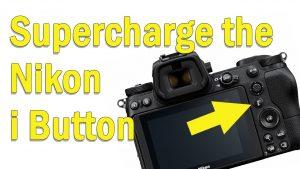 Customize the Nikon i button