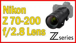 Nikon Z 70-200mm F/2.8 VR S Review