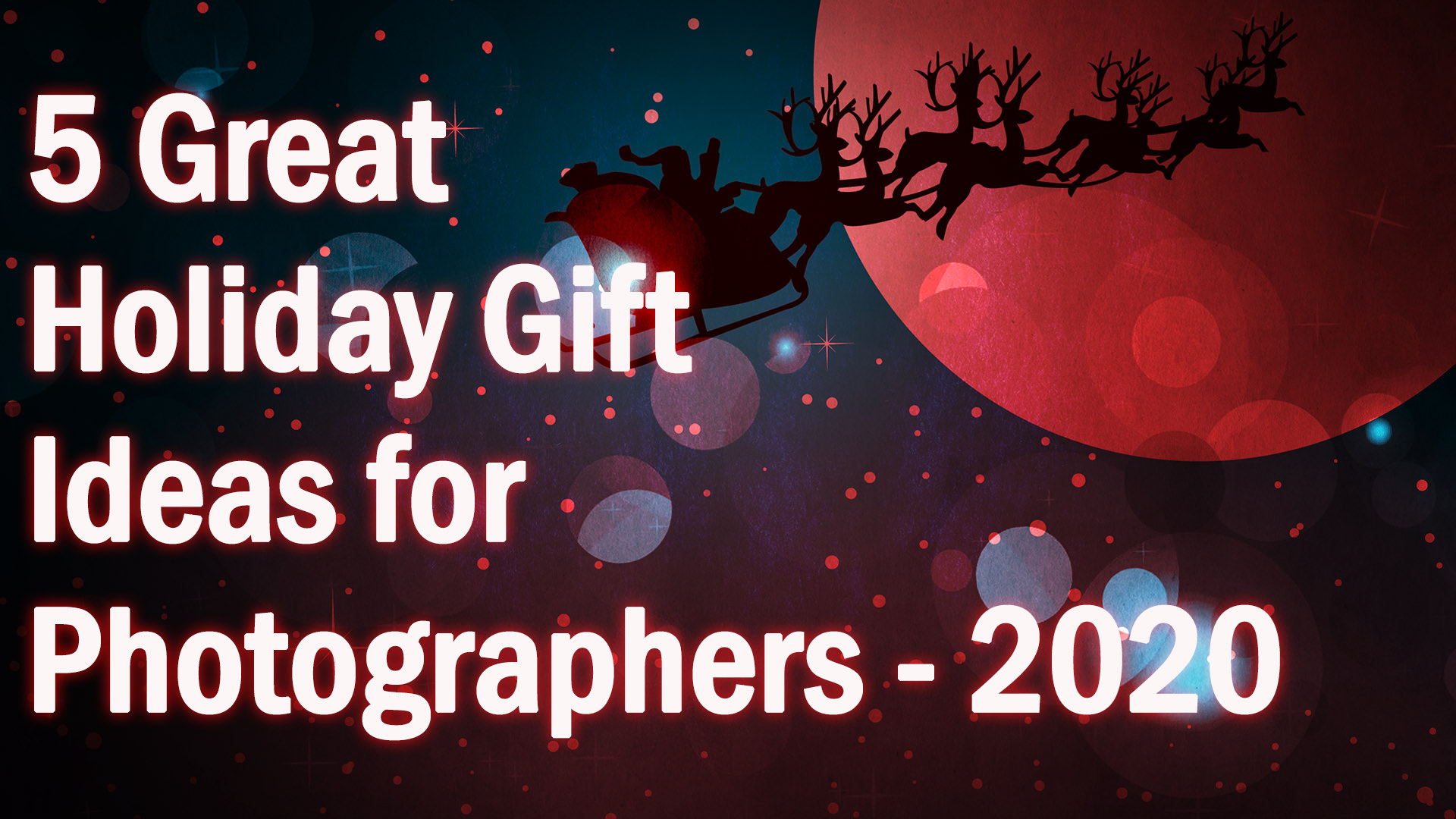 Five Great Gifts for Photographers – 2020